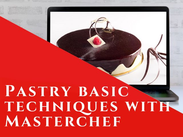 Pastry basic techniques with Masterchef - webinar
